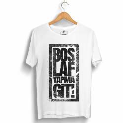 HH - Anıl Piyancı Boş Laf Yapma Git T-shirt - Thumbnail