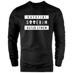 İndirim - HH - Contra Hayatını S**erim Küfür Etmem Siyah Sweatshirt (Fırsat Ürünü)