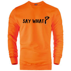 HH - Say What Sweatshirt - Thumbnail