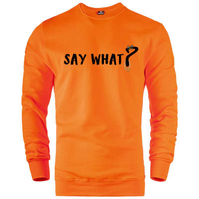HH - Say What Sweatshirt
