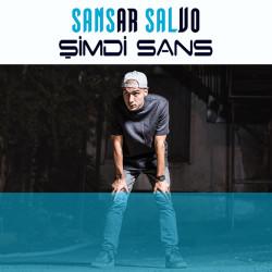Sansar Salvo - Sansar Salvo - Şimdi Sans Albüm